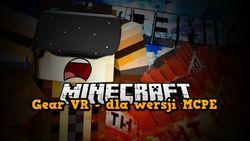 Gear VR - Minecraft w wirtualnej rzeczywistości