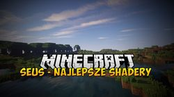 SEUS - Najlepsze shadery do Minecraft