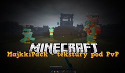 MajkkiPack - tekstury pod PvP - x64