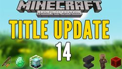 Minecraft Xbox 360 - Title Update 14