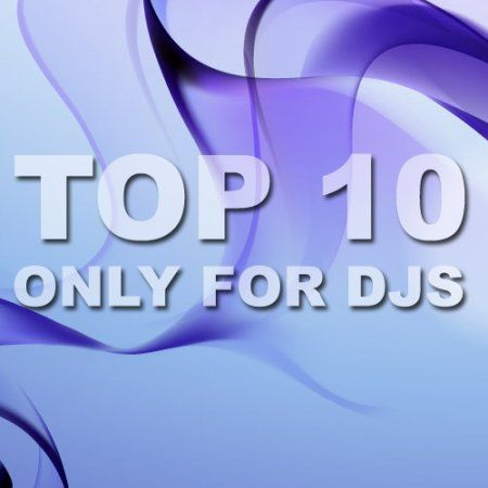 VA-TOP 10 Only For Djs (05.05.2010)