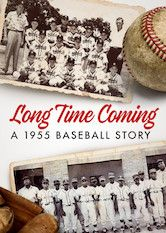 Long Time Coming: A 1955 Baseball Story