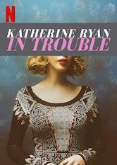 Katherine Ryan: In Trouble