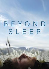 Beyond Sleep