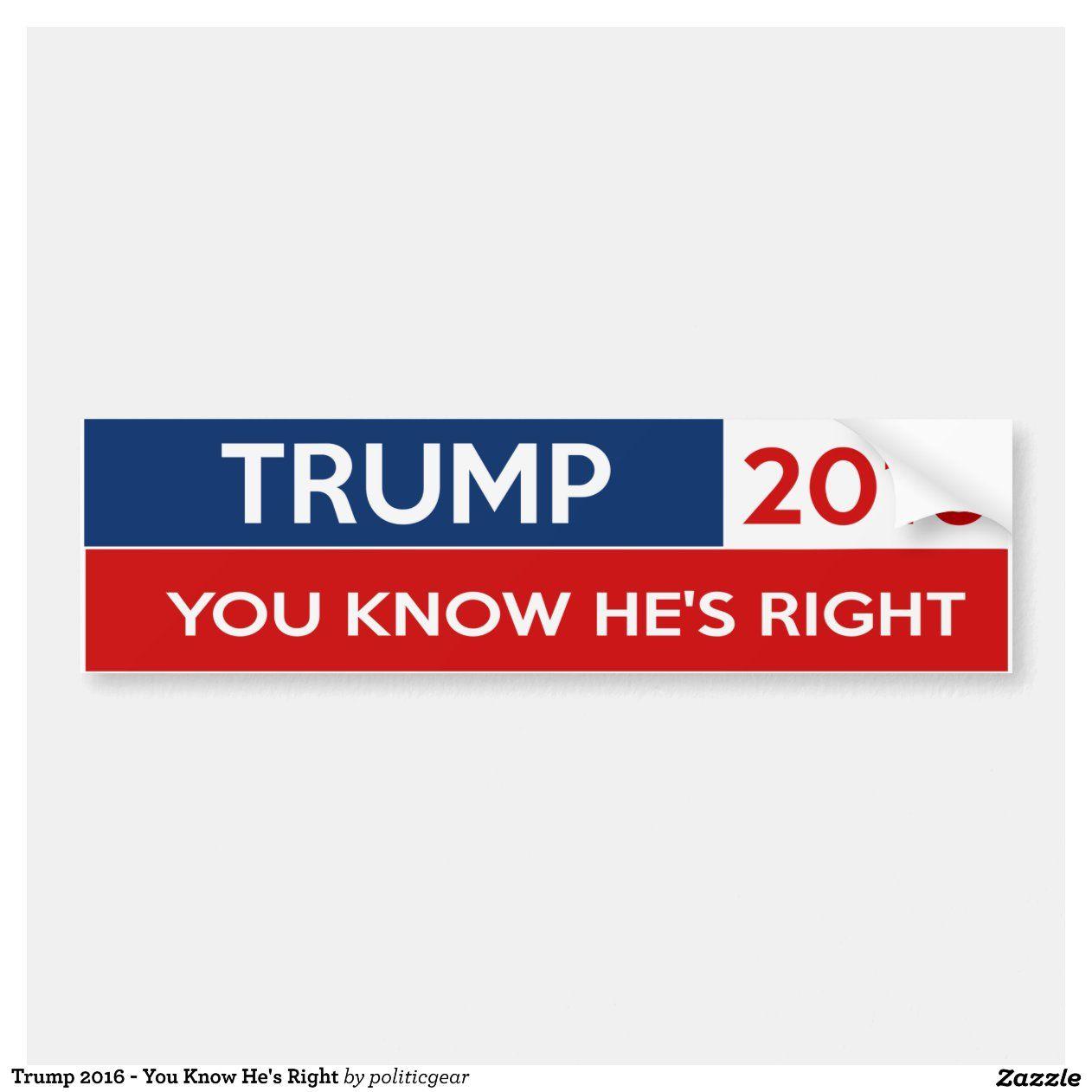 [Image: trump_2016_you_know_hes_right_bumper_sti..._1200.jpg?]