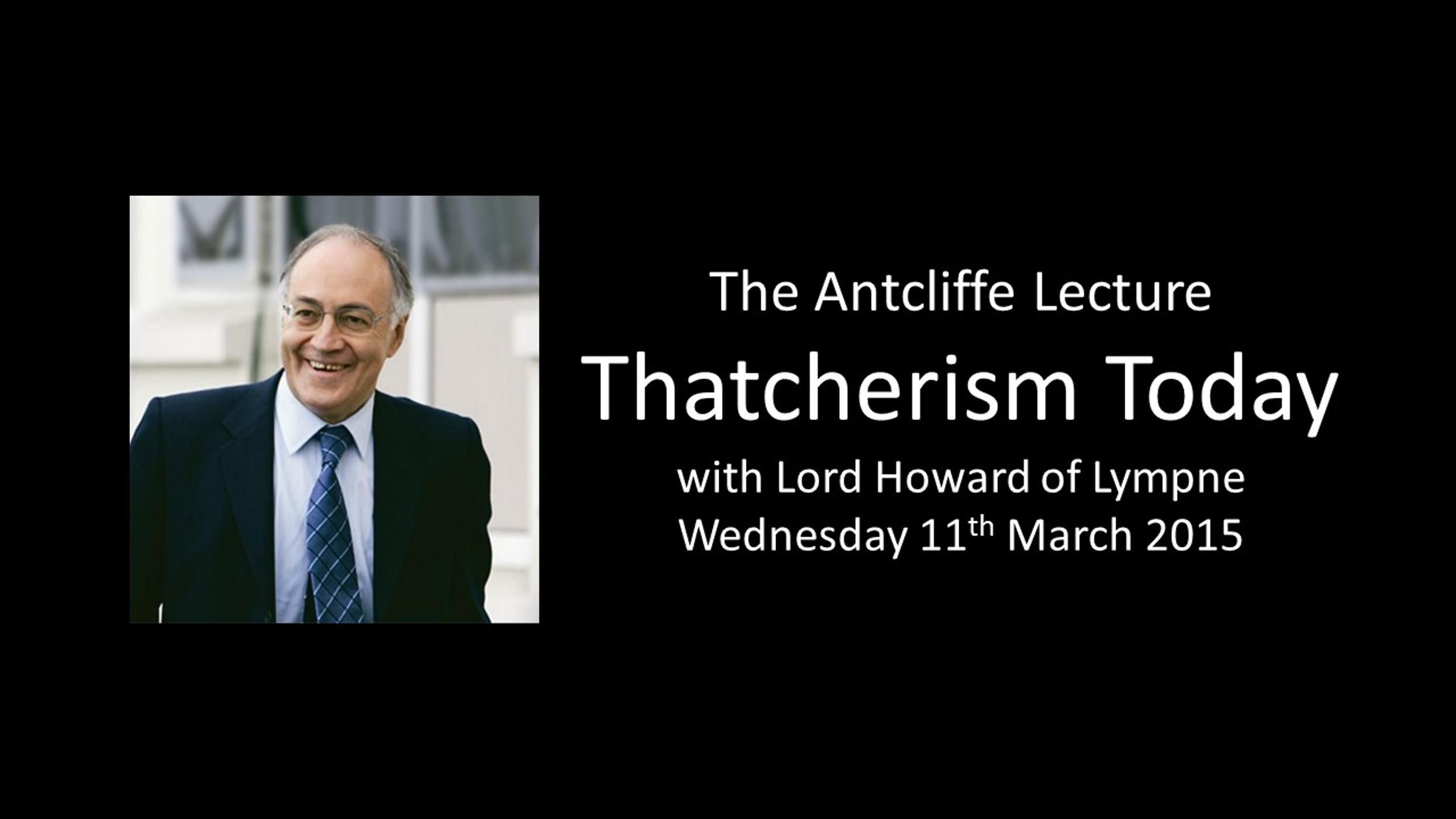 The Antcliffe Lecture: Thatcherism Today with Lord Howard (FULL LECTURE AND Q&A)