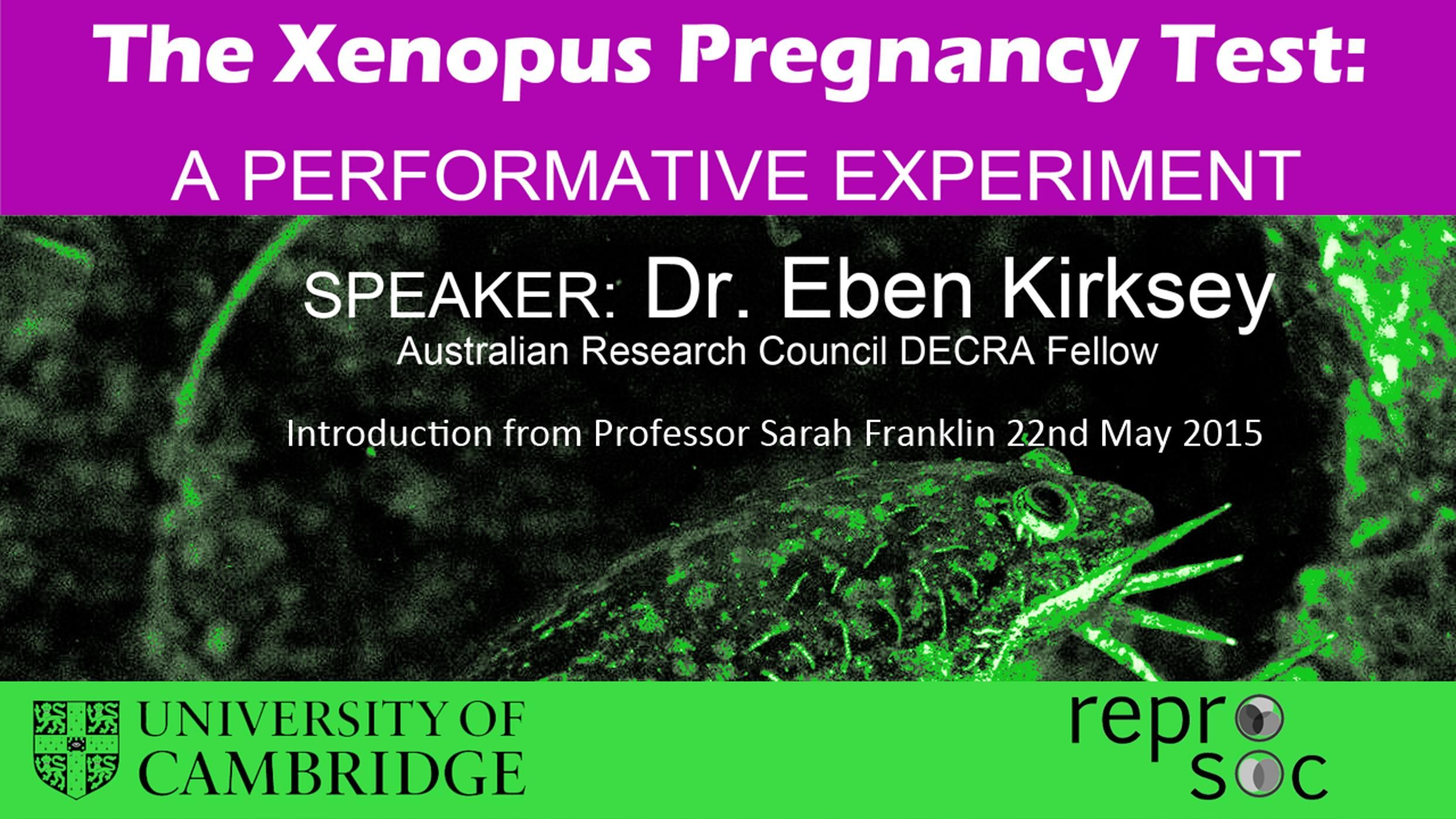 Guest Speaker Dr. Eben Kirksey - The Xenopus Pregnancy Test: A Performative Experiment