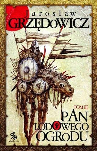 Grzedowicz Jaroslaw - Pan Lodowego Ogrodu Tom 3