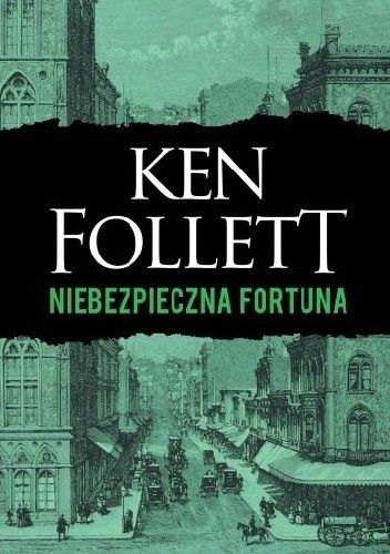 Follett Ken - Niebezpieczna fortuna