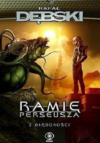 Ramię Perseusza. Z głębokości - Rafał Dębski