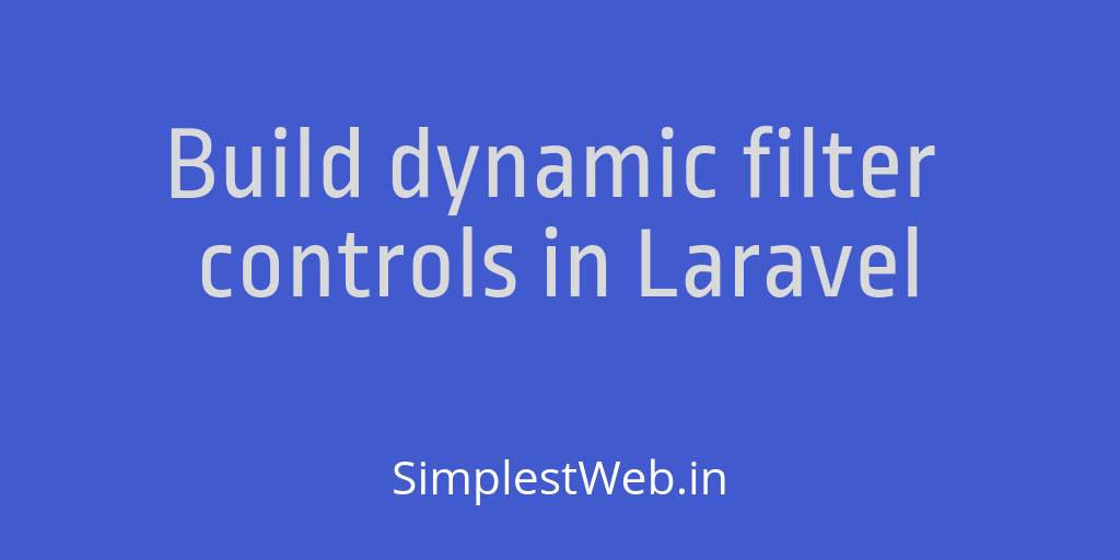 Image for post - Build dynamic filter controls in Laravel