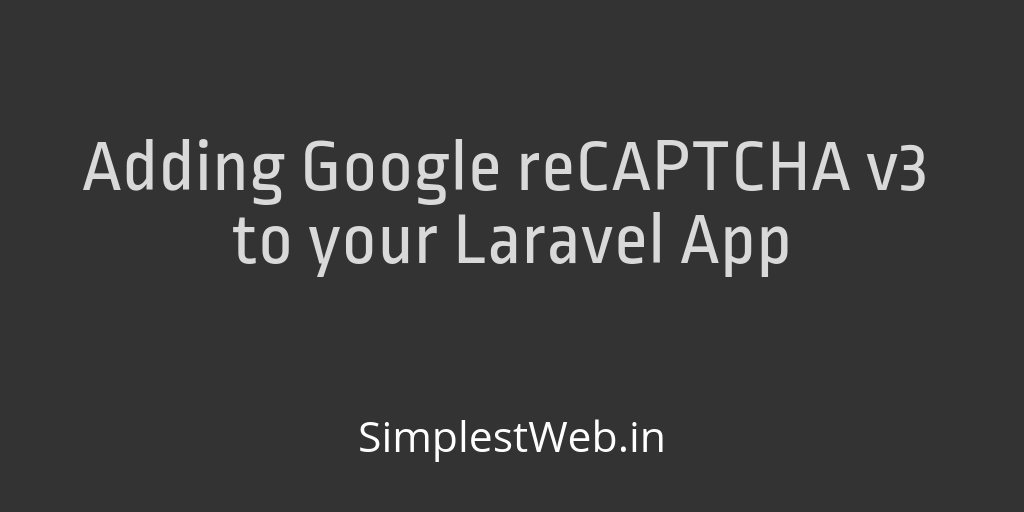 Image for post - Adding Google reCAPTCHA v3 to your Laravel App
