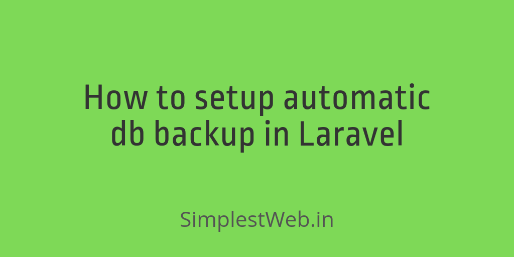 Image for post - How to setup automatic db backup in Laravel