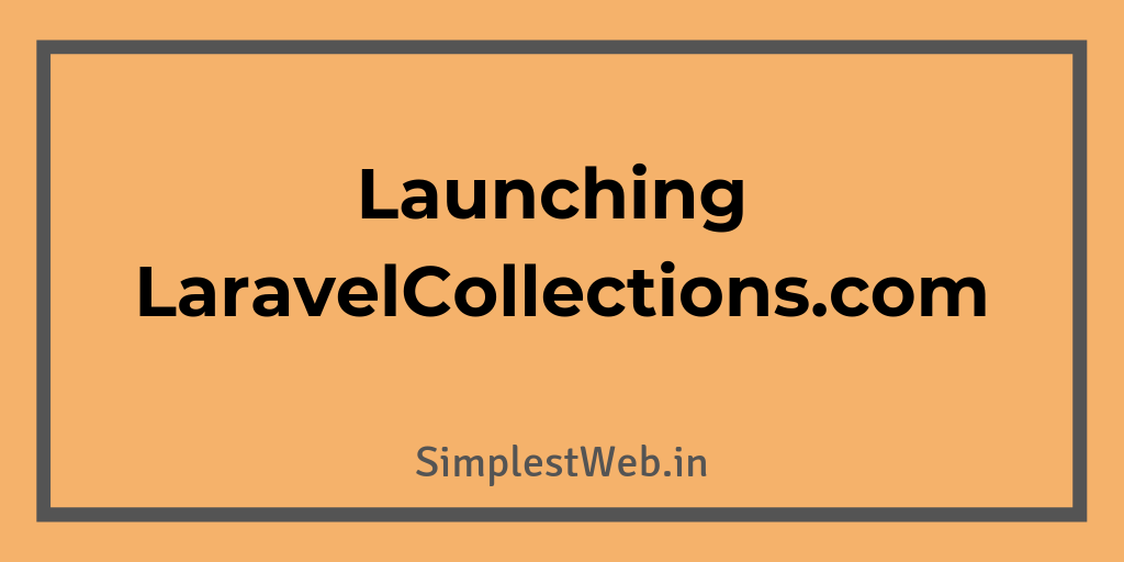 Blog post image - Launching LaravelCollections.com