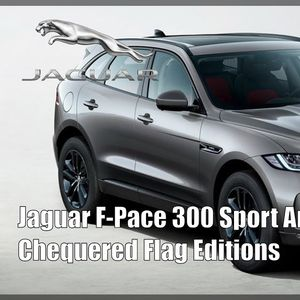 Jaguar F-Pace 300 Sport и Jaguar F-Pace Chequered Flag edition