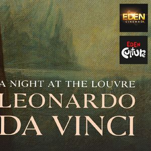 WATCH: A Night at the Louvre Now at the Eden Cinemas
