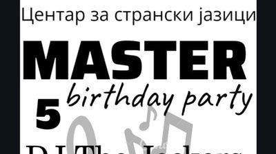 """"""" 5 години МАСТЕР """" – забава која не смеете да ја пропуштите !"""