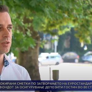 100.000 граѓани со блокирани сметки по затворањето на Еуростандард банка – директорот на фондот за осигурување депозити гостин во вестите