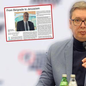 DŽERUZALEM POST O USPESIMA NAŠE ZEMLJE I PREDSEDNIKU VUČIĆU: Najpopularniji izraelski list opet piše o Srbiji