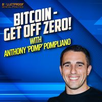 Listen to FINANCIAL PLANNING: BITCOIN - GET OFF ZERO! with Anthony 'POMP' Pompliano