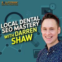 Listen to Local Dental SEO Mastery with Darren Shaw