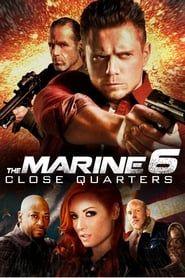 The Marine 6: Close Quarters  streaming vf