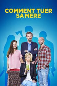 Comment tuer sa mère  streaming vf