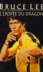 Bruce Lee: L'épopée Du Dragon streaming vf