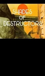 Shades of Destructors streaming vf