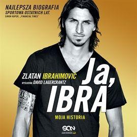 Lagercrantz David, Ibrahimović Zlatan - Ja, Ibra