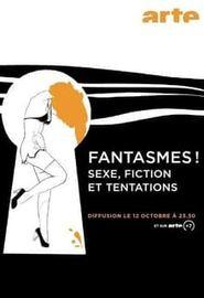 Fantasmes! - Sexe, Fiction et Tentations (2013)