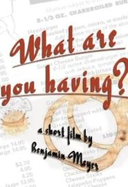 What Are You Having? (2003)