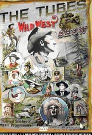 The Tubes - Wild West Show (2005)