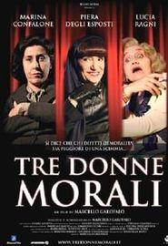 Tre Donne Morali (2006)