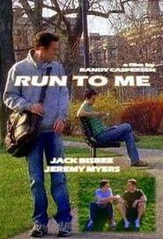 Run to Me (2007)