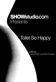 Toilet So Happy (2011)