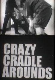 Crazy Cradle Arounds (2011)