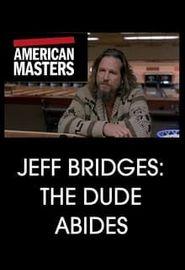 Jeff Bridges: The Dude Abides (2011)