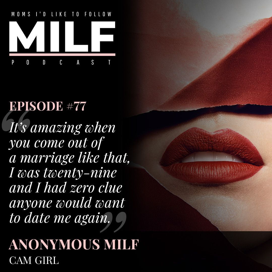 077 - Sex Camming and the Single Mom with Anonymous