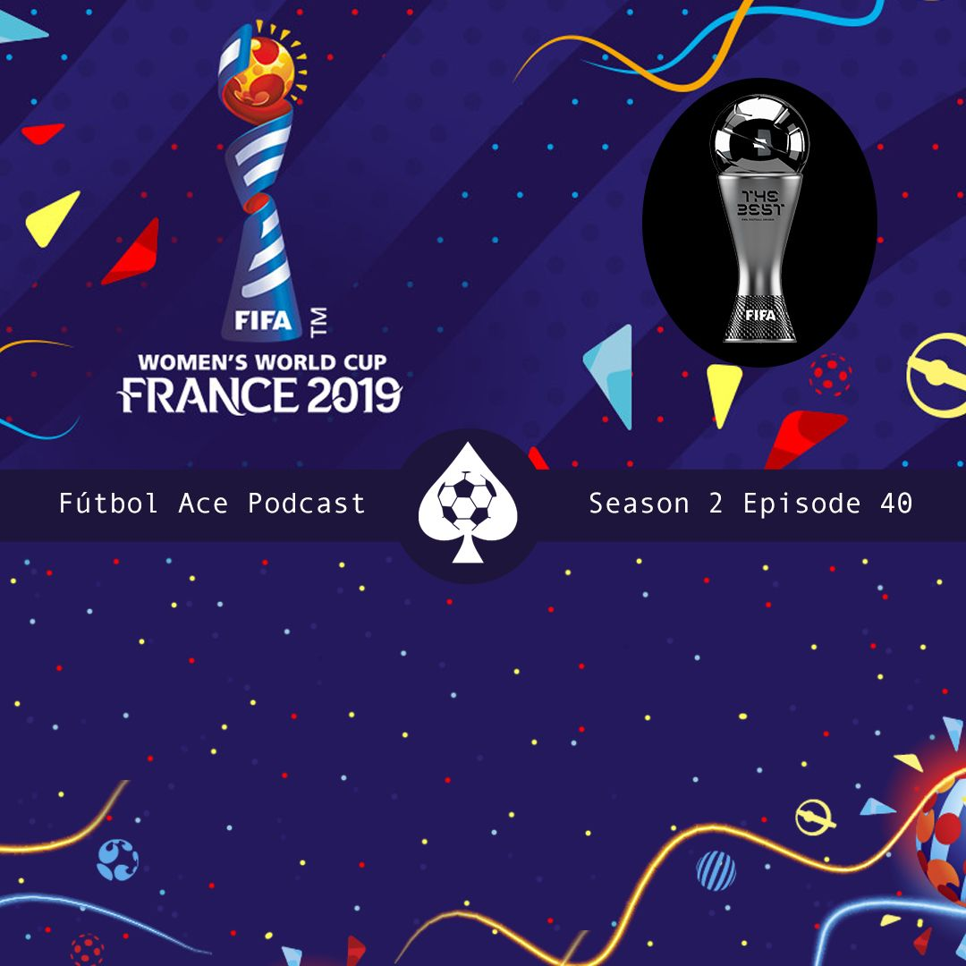 S2E40: Reflections on FIFA The Best Awards and FWWC Technical Report