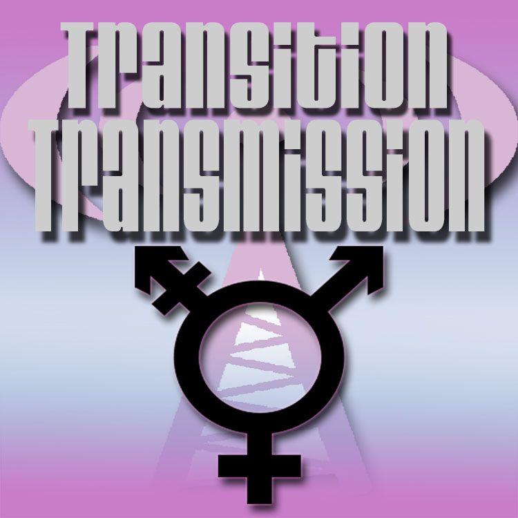 Transition Transmission Transgender Podcast Ep 090 - Blade Doge The Heckening!