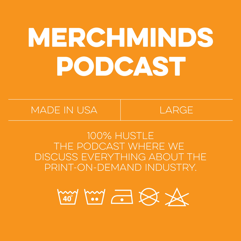 Merch Minds Podcast - Episode 147: Zero to Hero With Joseph Gallegos