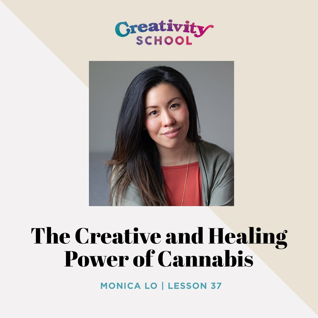 Lesson 37 - The Creative and Healing Power of Cannabis with Monica Lo