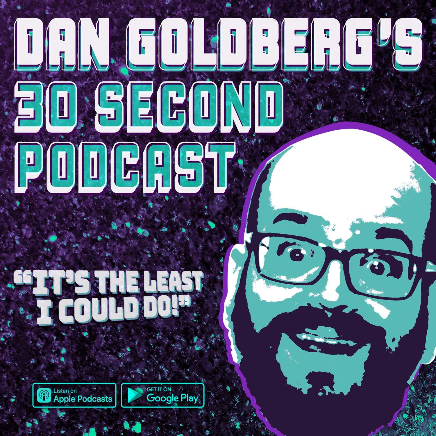 Dan Goldberg's 30 Second Podcast - Ep. #96 - Call Me...