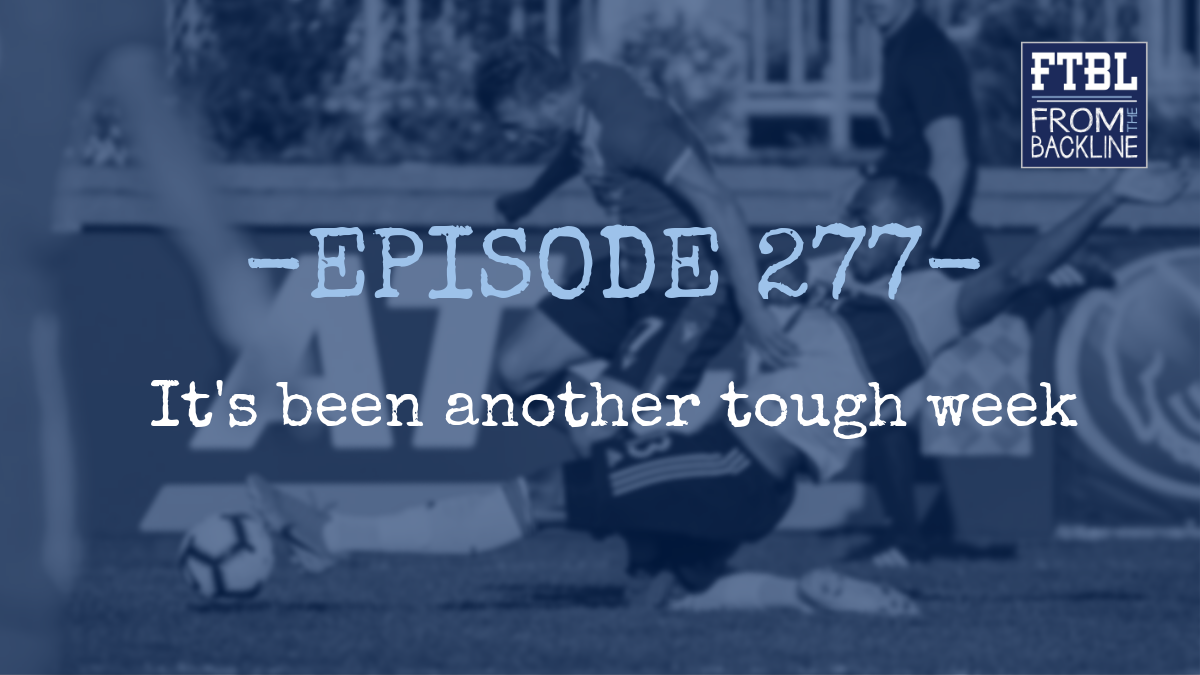 Ep. 277 - It's been another tough week