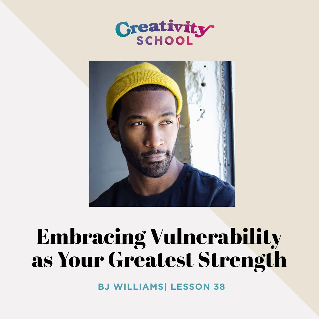 Lesson 38 - Embracing Vulnerability as your Greatest Strength with BJ Williams