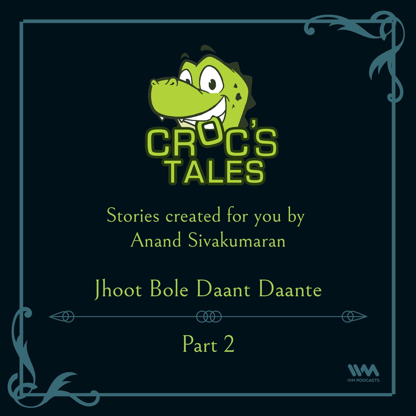 Ep. 87: Jhoot Bole Daant Daante (Part 2)