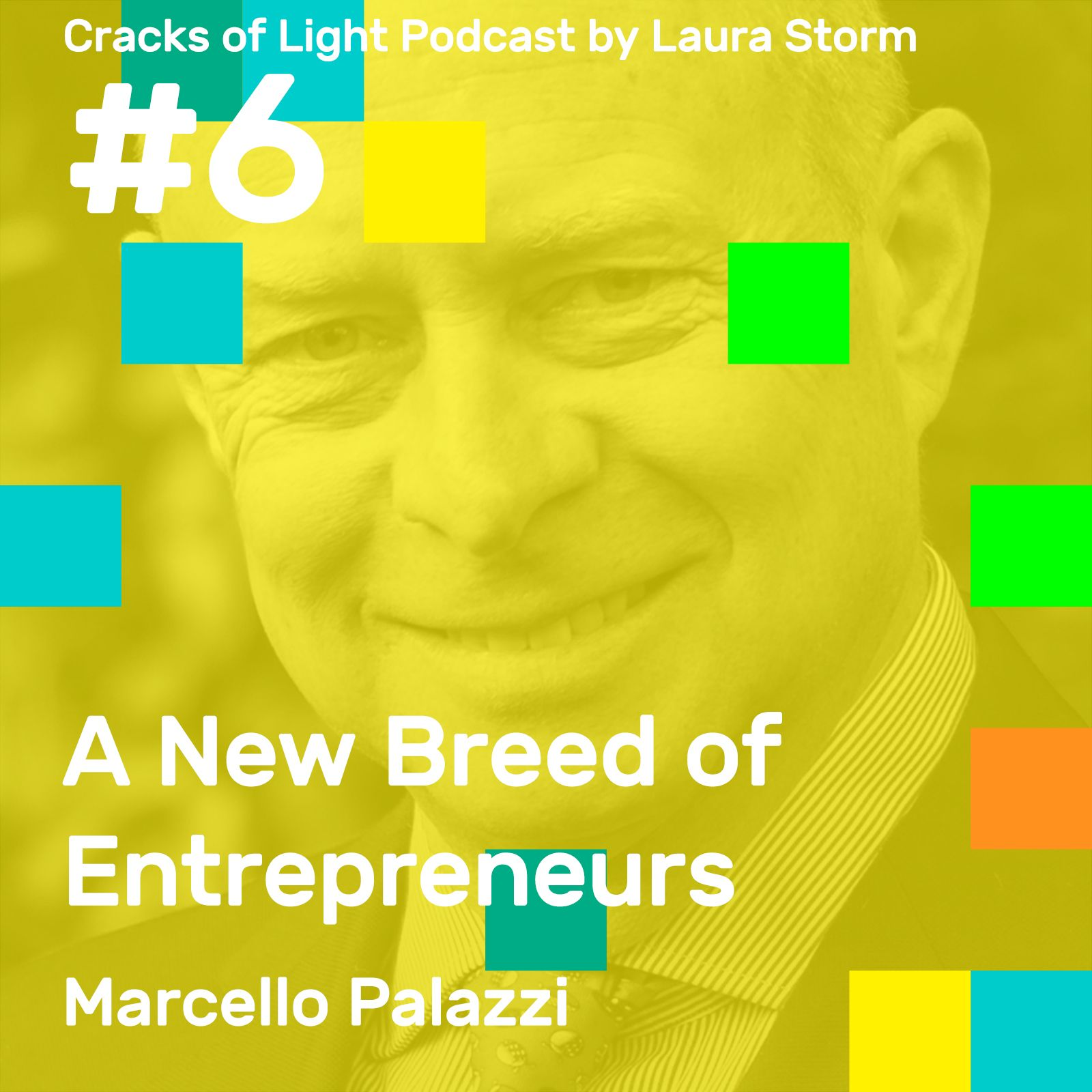 006 A New Breed of Entrepreneurs, with Marcello Palazzi
