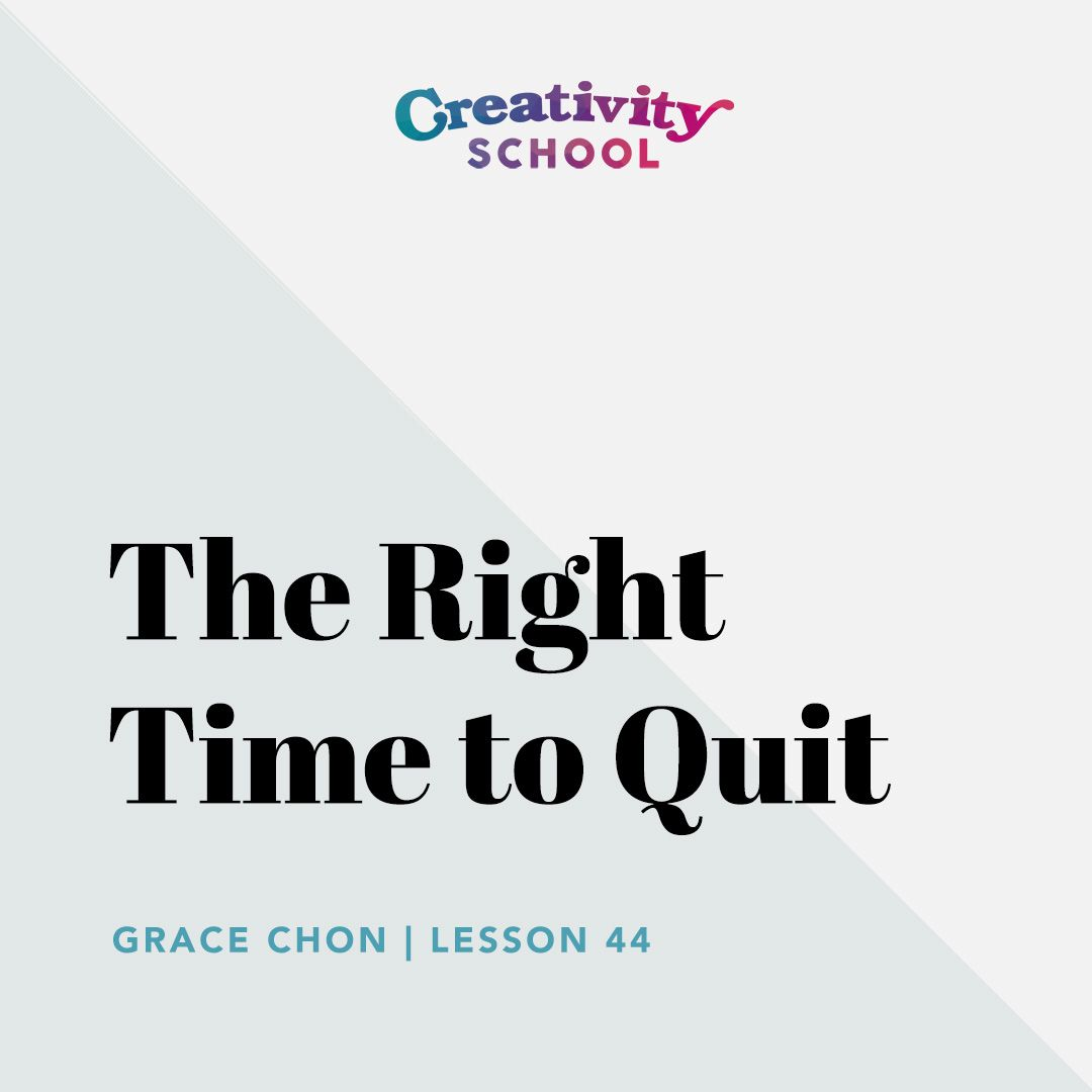 Lesson 44 - The Right Time to Quit with Grace Chon