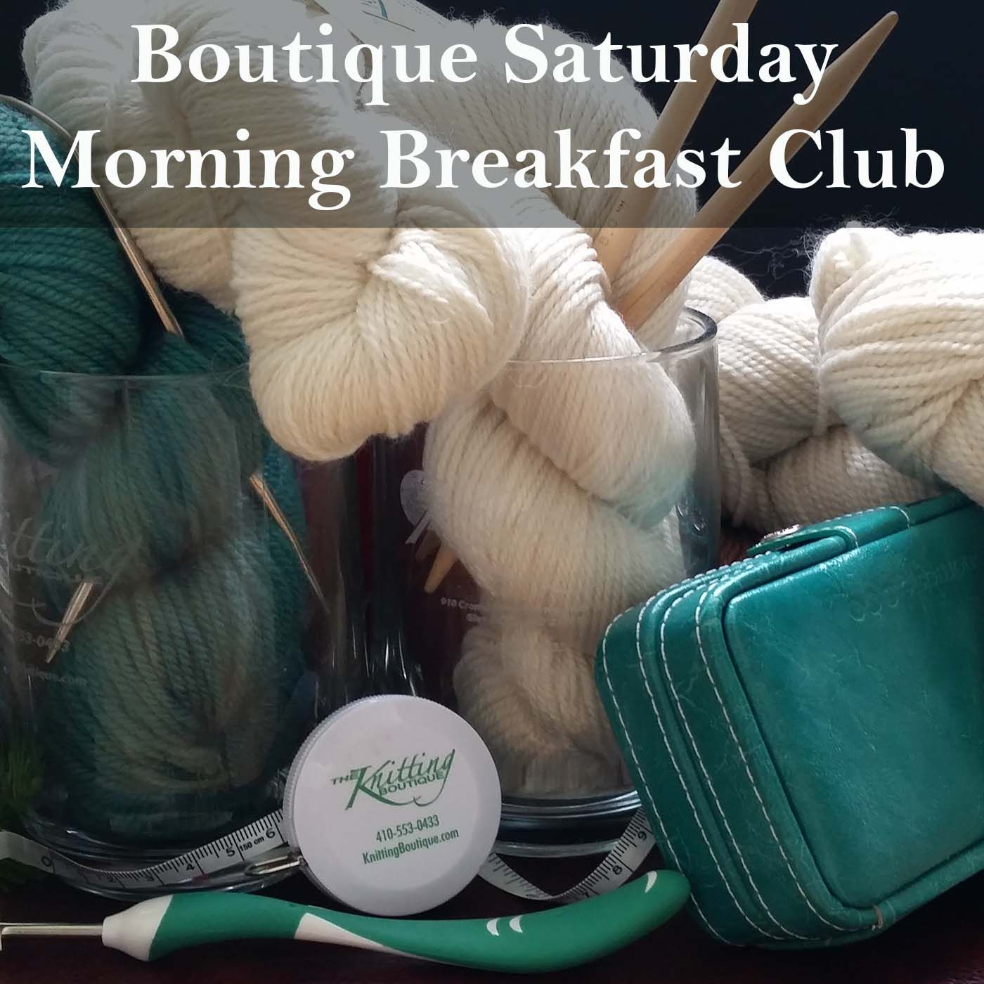 Knitting Boutique Saturday Morning Breakfast Club Episode 96
